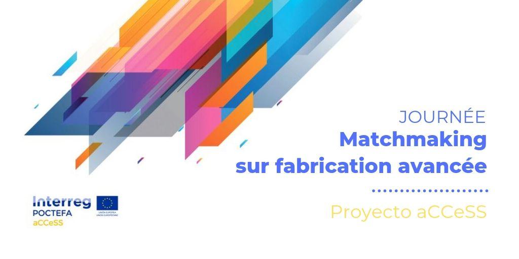 Matchmaking Event sur fabrication avancée